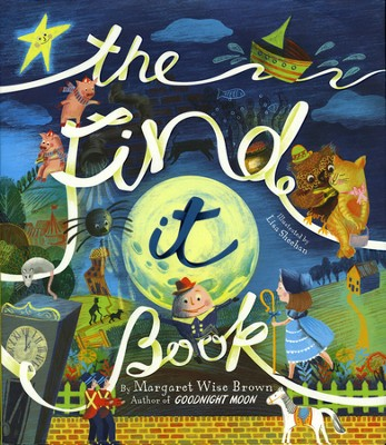 The Find It Book  -     By: Margaret Wise Brown     Illustrated By: Lisa Sheehan