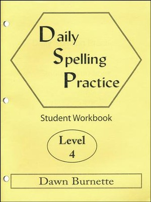 Daily Spelling Practice Level 4 Student Workbook  -     By: Dawn Burnette