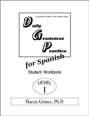 Daily Grammar Practice for Spanish I Student Workbook   -     By: Marcia Grimes Ph.D.