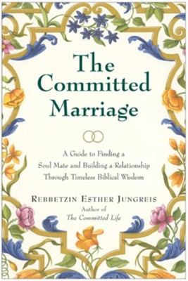 The Committed Marriage: A Guide to Finding a Soul Mate   -     By: Esther Jungreis
