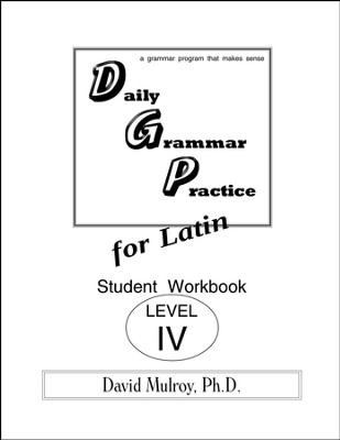 Daily Grammar Practice for Latin Level 4 Student Workbook  -     By: David Mulroy Ph.D.