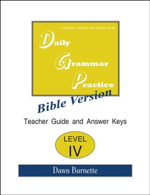 Daily Grammar Practice Bible Version Level 4 Teacher Guide  -     By: Dawn Burnette