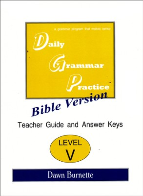 Daily Grammar Practice Bible Version Level 5 Teacher Guide  -     By: Dawn Burnette