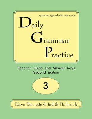 Daily Grammar Practice Grade 3 Teacher Guide  -     By: Dawn Burnette, Judith Holbrook