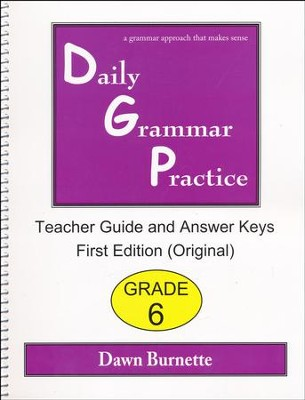 Daily Grammar Practice Grade 6 Teacher Guide (1st Edition)  -     By: Dawn Burnette