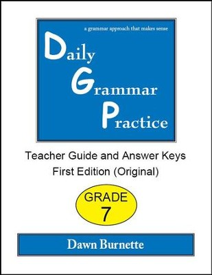 Daily Grammar Practice Grade 7 Teacher Guide (1st Edition)  -     By: Dawn Burnette