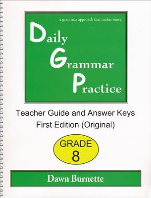 Daily Grammar Practice Grade 8 Teacher Guide (1st Edition)  -     By: Dawn Burnette