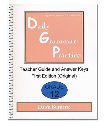 Daily Grammar Practice Grade 12 Teacher Guide (1st Edition)   -     By: Dawn Burnette