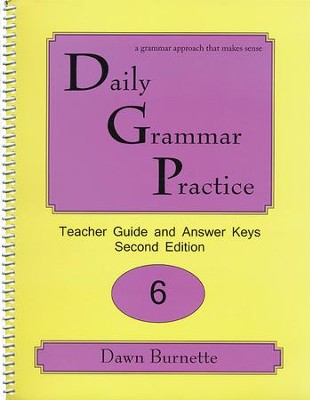 Daily Grammar Practice Grade 6 Teacher Guide (2nd Edition)  -     By: Dawn Burnette