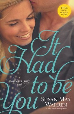 It Had to Be You, Christiansen Family Series #2   -     By: Susan May Warren