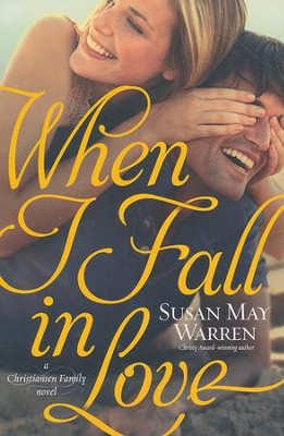 When I Fall in Love, Christiansen Family Series #3   -     By: Susan May Warren