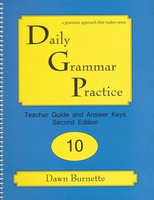 Daily Grammar Practice Grade 10 Teacher Guide (2nd Edition)  -     By: Dawn Burnette