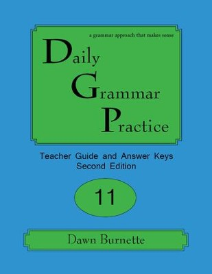 Daily Grammar Practice Grade 11 Teacher Guide (2nd Edition)   -     By: Dawn Burnette