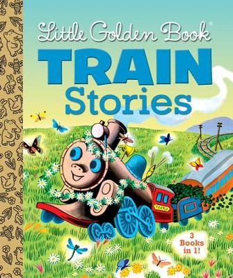 Little Golden Book Train Stories  -     By: Gertrude Crampton, Margaret Wise Brown, Marian Potter