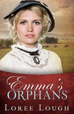 Emma's Orphans - eBook  -     By: Loree Lough
