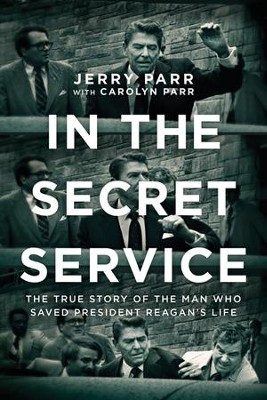 In the Secret Service: The True Story of the Man Who Saved President Reagan's Life, Paperback  -     By: Jerry Parr, Carolyn Parr