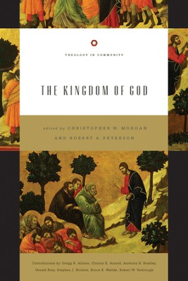 The Kingdom of God - eBook  -     Edited By: Christopher W. Morgan, Robert A. Peterson     By: Edited by Christopher W. Morgan & Robert A. Peterson