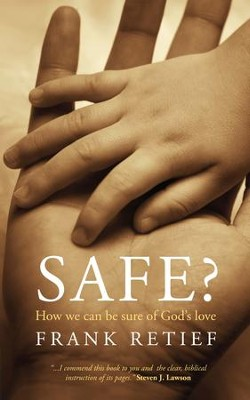 Safe?: How we can be sure of God's Love - eBook  -     By: Frank Retief