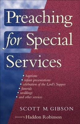 Preaching for Special Services - eBook  -     By: Scott M. Gibson