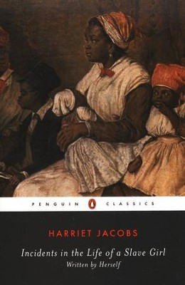 Incidents In The Life Of A Slave Girl   -     By: Harriet Jacobs