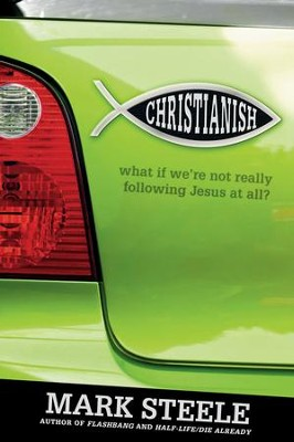 Christianish: What If We're Not Really Following Jesus at All? - eBook  -     By: Mark Steele