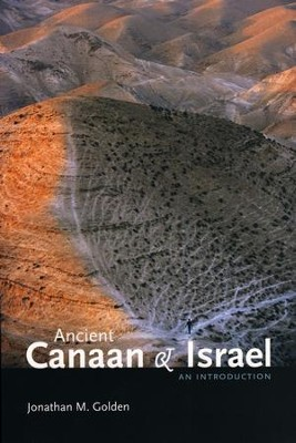 Ancient Canaan & Israel: An Introduction   -     By: Jonathan M. Golden