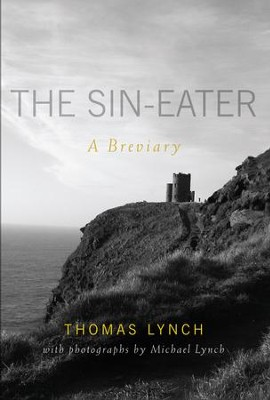 The Sin-Eater: A Breviary - eBook  -     By: Thomas Lynch, Michael Lynch