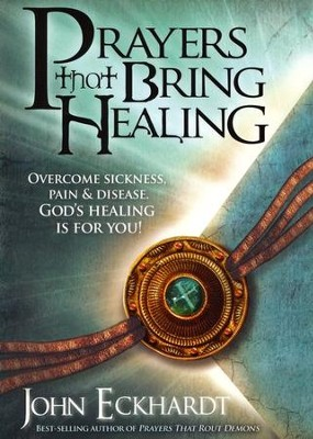Prayers That Bring Healing   -     By: John Eckhardt