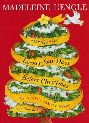 The Twenty-four Days Before Christmas: An Austin Family Story  -     By: Madeleine L'Engle