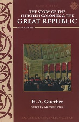 Story of the Thirteen Colonies & the Great Republic   -     By: H. A. Guerber
