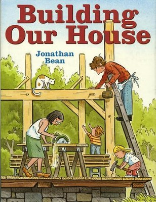 Building Our House  -     By: Jonathan Bean