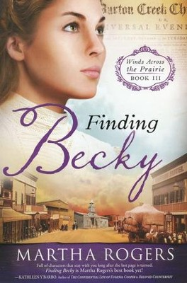 Finding Becky, Winds Across the Prairie Series #3   -     By: Martha Rogers