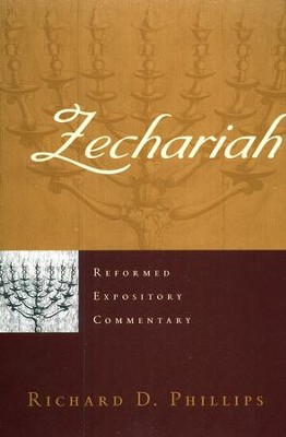 Zechariah: Reformed Expository Commentary [REC]   -     By: Richard D. Phillips