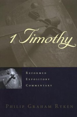 1 Timothy: Reformed Expository Commentary [REC]   -     By: Philip Graham Ryken