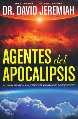 Agentes del Apocalipsis  (Agents of the Apocalypse)  -     By: Dr. David Jeremiah