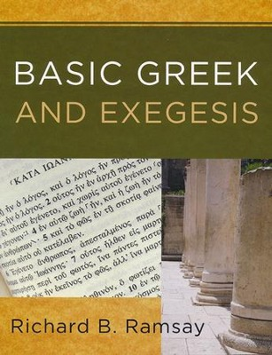 Basic Greek and Exegesis   -     By: Richard B. Ramsay