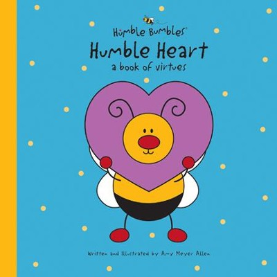 Humble Heart: A Book of Virtues  -     By: Amy Meyer Allen