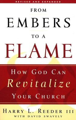 From Embers to a Flame: How God Can Revitalize Your Church  -     By: Dave Swavely