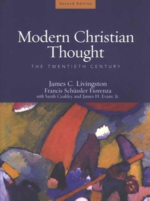 Modern Christian Thought: The Twentieth Century, Volume 2  -     By: James C. Livingston, Francis Schussler Fiorenza