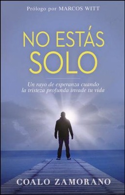No Estás Solo  (You Are Not Alone)  -     By: Coalo Zamorano