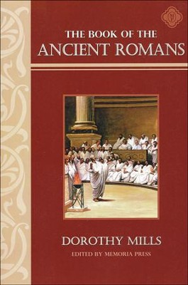 Book of the Ancient Romans  -     By: Dorothy Mills
