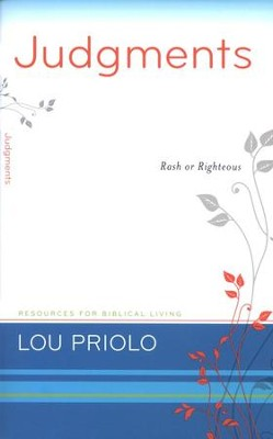 Judgments: Rash or Righteous  -     By: Lou Priolo