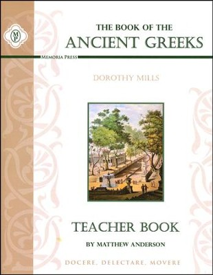 Book of the Ancient Greeks, Teacher Edition  -     By: Matthew Anderson