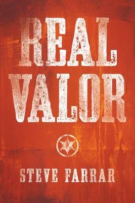 Real Valor: A Charge to Nurture and Protect Your Family - eBook  -     By: Steve Farrar