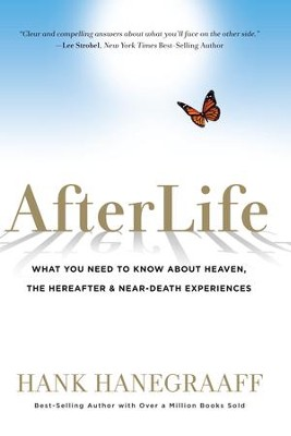 AfterLife: What You Really Want to Know About Heaven - eBook  -     By: Hank Hanegraaff