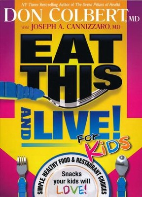 Eat This and Live! For Kids   -     By: Don Colbert M.D.