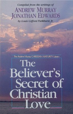 Believer's Secret of Christian Love, The - eBook  -     Edited By: L.G. Parkhurst Jr.     By: Andrew Murray, Jonathan Edwards