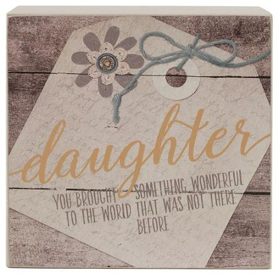 Daughter, You Brought Something Wonderful to the World Box Sign  -     By: Barbara Lloyd