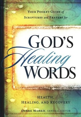 God's Healing Words: Your Pocket Guide of Scriptures   and Prayers for Health, Healing and Recovery  -     By: Siloam