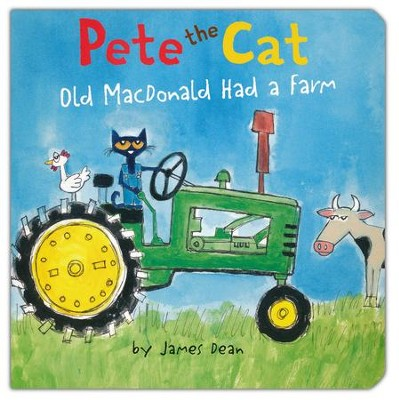 Pete the Cat: Old MacDonald Had a Farm Boardbook  -     By: James Dean     Illustrated By: James Dean